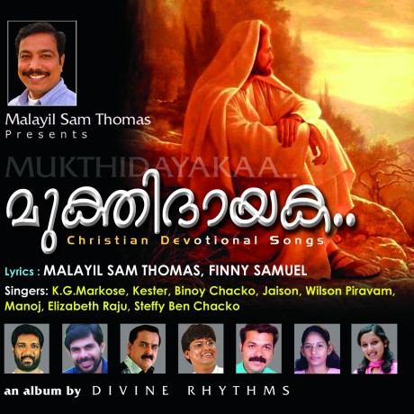 MALAYIL SAM THOMAS PRESENTS a Christian Devotional Album by Divine Rhythms with 14 Melodious Songs.  <strong>Lyrics</strong> by Malayail Sam Thomas & Finny Samuel.  <strong>Direction</strong>: Binoy Chacko & Blesson Joseph.  <strong>Music & Orchestration:</strong> Issac John,  <strong>Singers</strong>: Markose, Kester, Binoy Chacko, Wilson Piravom, Jaison Solomon, Manoj, Elizabeth Raju & Steffy Ben Chacko,  <strong>Recording</strong>: John & Jacob Studio, Kottayam & Divine Digital, Philadelphia, USA. Production Co-ordination: Divine Rhythms.  <strong>Marketing</strong>: OM Publications, Living Voice, Shalom World Mission & Satyam Publications.  <strong>For More Info Contact</strong>: Sam@TheLivingVoice.Org